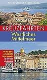 Kreuzfahrten ? Westliches Mittelmeer: Mit allen Häfen, mit Ausflügen und Insidertipps für den Landgang - Peter Jurgilewitsch
