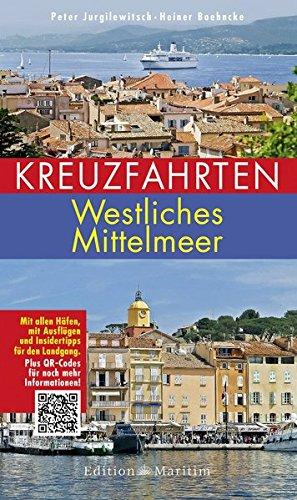 Schiff Kreuzfahrt Mittelmeer (Kreuzfahrten – Westliches Mittelmeer: Mit allen Häfen, mit Ausflügen und Insidertipps für den Landgang)