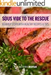 SOUS VIDE TO THE RESCUE: A Family Sto...
