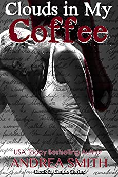 Clouds In My Coffee (Limbo Series Book 2) by [Smith, Andrea]
