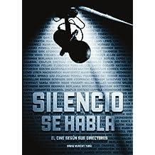 SILENCIO, SE HABLA. El cine según sus directores (Spanish Edition)