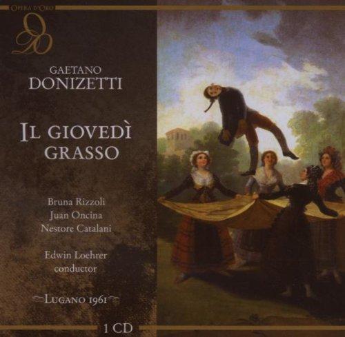 Donizetti : Il giovedi grasso. Loehrer, Rizzoli, Oncina