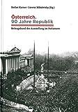 Österreich. 90 Jahre Republik. Beitragsband der Ausstellung im Parlament