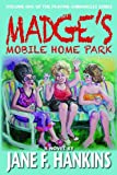 Best Mobile Homes - Madge's Mobile Home Park: Volume One of the Review