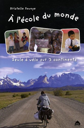 A L'école du monde: Seule à vélo sur 3 continents