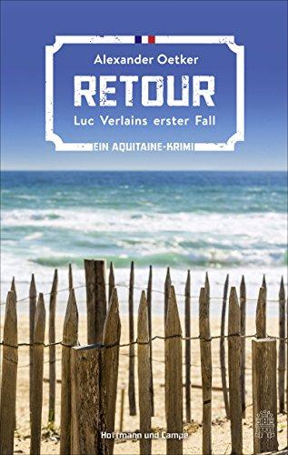 Buchseite und Rezensionen zu 'Retour: Luc Verlains erster Fall' von Alexander Oetker