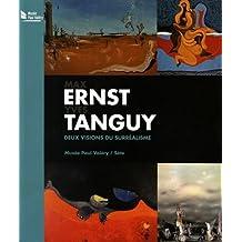 Max Ernst - Yves Tanguy : Deux visions du surréalisme
