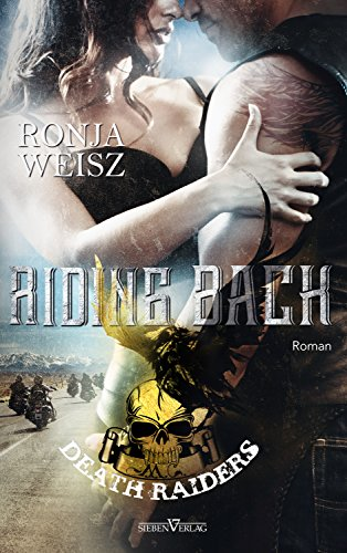 Riding Back (Death Raiders MC 3) von [Weisz, Ronja]