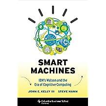 Smart Machines: IBM's Watson and the Era of Cognitive Computing (Columbia Business School Publishing) (English Edition)