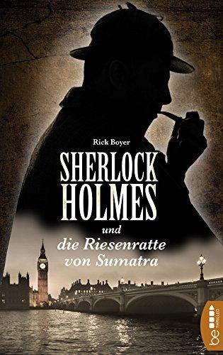 Sherlock Holmes und die Riesenratte von Sumatra: Ein Detektiv-Krimi mit Sherlock Holmes und Dr. Watson