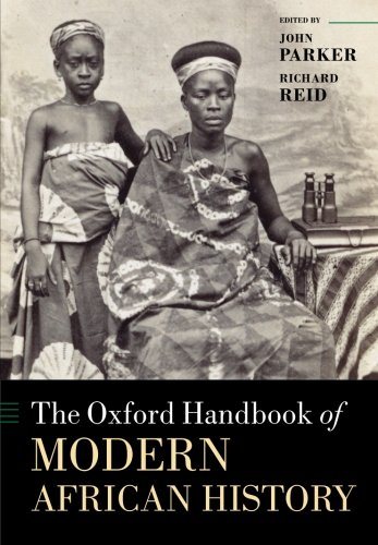 The Oxford Handbook of Modern African History (Oxford Handbooks) (Oxford Handbooks in History)