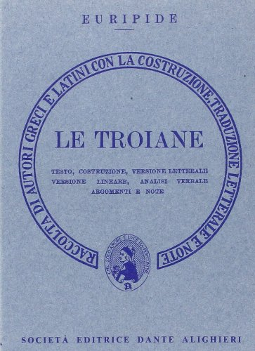 Le troiane. Versione interlineare