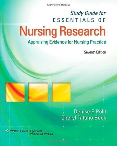 Study Guide for Essentials of Nursing Research: Appraising Evidence for Nursing Practice 7 Stg Edition by Polit PhD FAAN, Denise F., Beck DNSc CNM FAAN, Cheryl Tat published by Lippincott Williams & Wilkins (2009) Paperback