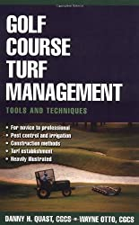Golf Course Turf Management: Tools and Techniques (Turf and Grounds Keeping)