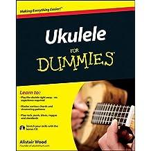 Ukulele For Dummies by Alistair Wood (2011-08-08)