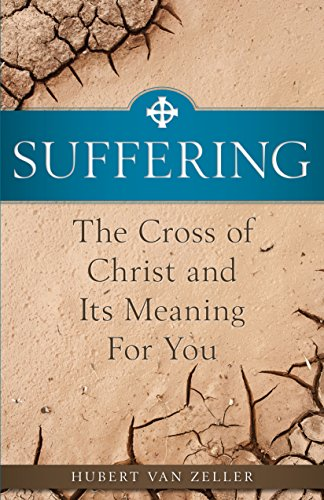 suffering-the-cross-of-christ-and-its-meaning-for-you