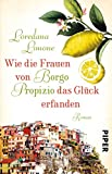 Wie die Frauen von Borgo Propizio das Glück erfanden: Roman (Borgo-Propizio-Reihe 1)