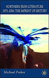 [Northern Irish Literature, 1975-2006: Imprint of History v. 2] (By: Michael Parker) [published: December, 2007]