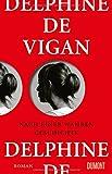 Nach einer wahren Geschichte: Roman von Delphine de Vigan
