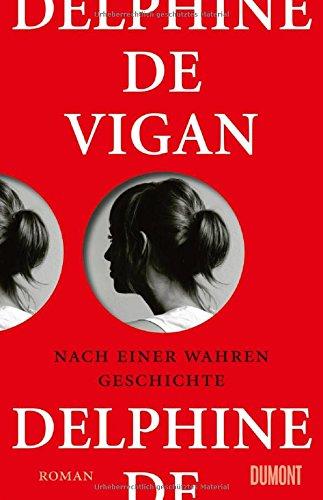 Buchseite und Rezensionen zu 'Nach einer wahren Geschichte: Roman' von Delphine de Vigan
