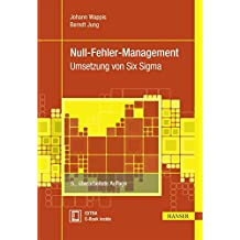 Null-Fehler-Management: Umsetzung von Six Sigma