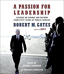 A Passion for Leadership: Lessons on Change and Reform from Fifty Years of Public Service by Robert M Gates (2016-01-19)