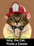 Ishy, the Cat, Finds a Career (English Edition)