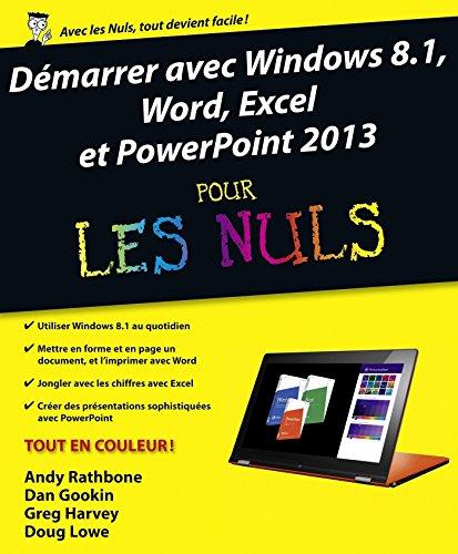Démarrer avec Windows 8.1, Word, Excel et PowerPoint 2013 Pour les Nuls par Doug LOWE