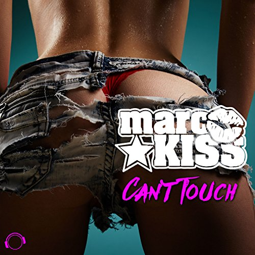Marc Kiss-Can't Touch (The Remixes)