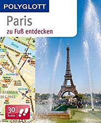 POLYGLOTT Reiseführer Paris zu Fuß entdecken (POLYGLOTT zu Fuß entdecken)