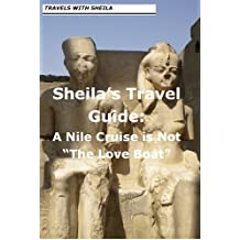 """Sheila's Travel Guide: A Nile Cruise is Not """"The Love Boat"""""""