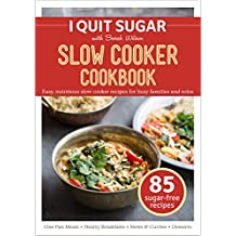 I Quit Sugar Slow Cooker Cookbook: I Quit Sugar (English Edition)