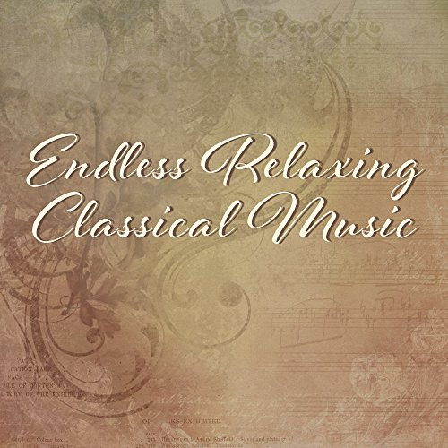 Endless Relaxing Classical Music – Calm Melodies for Relaxation, Stress Relieve, Easy Listening, Piano Sounds