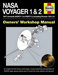 NASA Voyager 1 & 2 Owners' Workshop Manual - 1977 onwards (VGR77-1 to VGR77-3, including Pioneer 10 & 11): An insight into the history, technology, ... sent to study the outer planets and beyond by Christopher Riley (2015-08-25)