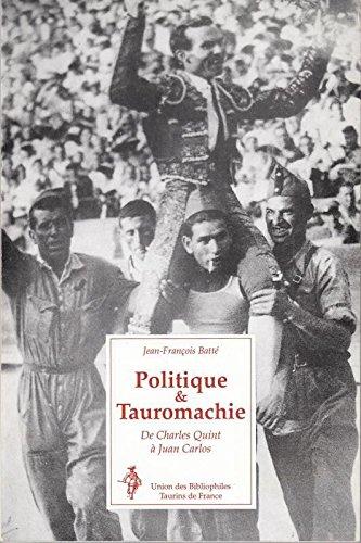 Politique et tauromachie: De Charles Quint a Juan Carlos