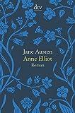 Anne Elliot oder die Kraft der Überredung: Roman von Jane Austen