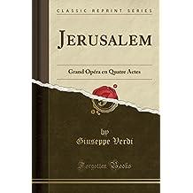 Jerusalem: Grand Opéra en Quatre Actes (Classic Reprint)