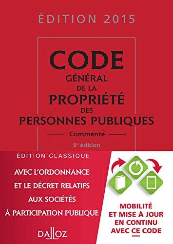 Code général de la propriété des personnes publiques 2015, commenté - 5e éd. par