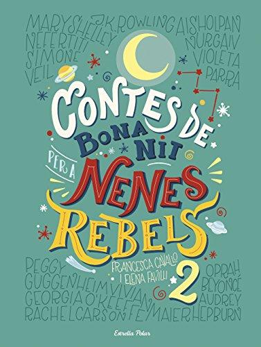 'Contes de Bona Nit per Nenes Rebels 2' es un libro, con edición en catalán, parte de una colección de cuentos adaptados sobre mujeres que cambiaron el mundo. Su encuadernación es en tapa dura y tiene 224 páginas. Producto en catalán.