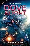 Dove Alight (The Dove Chronicles Book 3)