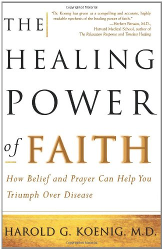 Healing Power of Faith: Science Explores Medicine's Last Frontier