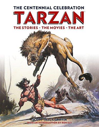 Tarzan: The Centennial Celebration: The Stores, the Movies, the Art