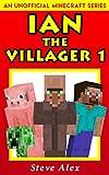 #7: Ian the Villager 1: (An Unofficial Minecraft Book) (Minecraft Ian the Villager)