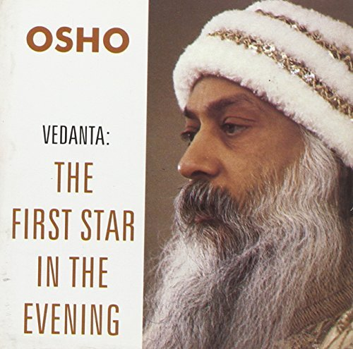 Vedanta: The First Star in the Evening by Osho (2009-01-01)