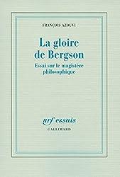 La gloire de Bergson: Essai sur le magistère philosophique