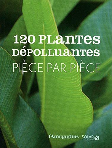 120 Plantes dépolluantes