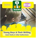 Young Boys and Their Writing (Key Issues)