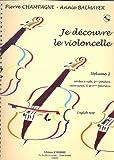 Je découvre le violoncelle - Volume 1 (+ 1 cd)