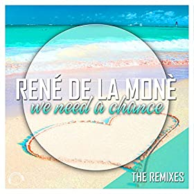 René de la Moné-We Need A Chance (The Remixes)