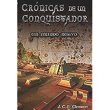 CRÓNICAS DE UN CONQUISTADOR III:UN MUNDO NUEVO